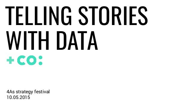 + 10.05.2015 4As strategy festival TELLING STORIES WITH DATA