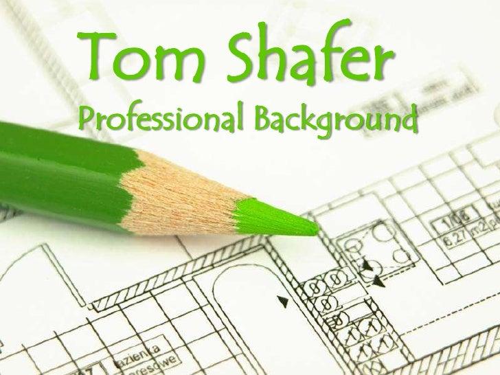 Tom Shafer<br />Professional Background<br />