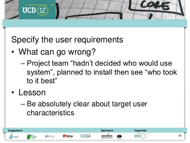 """Specify the user requirements  • What can go wrong?         – Project team """"hadn't decided who would use           system""""..."""