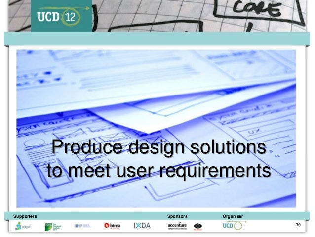 Produce design solutions             to meet user requirementsSupporters                Sponsors   Organiser              ...