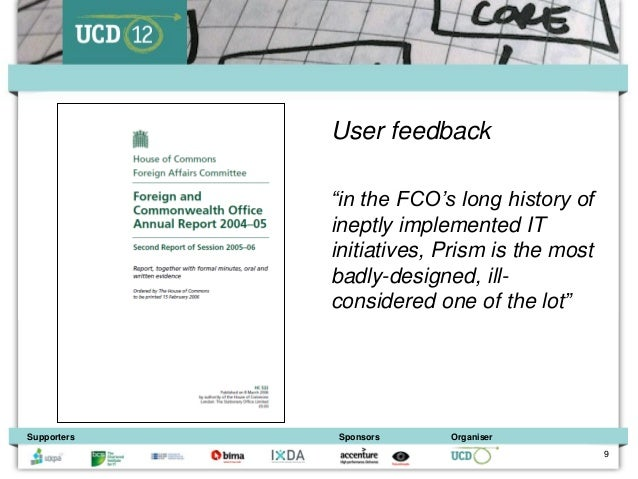 """User feedback             """"in the FCO's long history of             ineptly implemented IT             initiatives, Prism ..."""