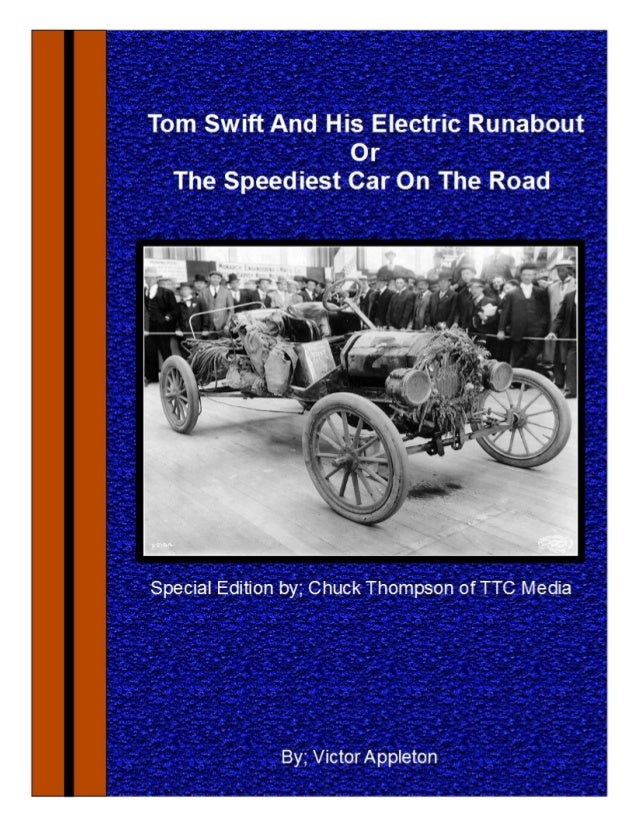 TOM SWIFT AND HIS ELECTRIC RUNABOUT or The Speediest Car on the Road by VICTOR APPLETON http://www.GloucesterCounty-VA.com...