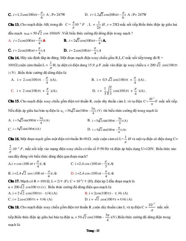     C. i  1, 2cos(100 t  ) A ; P= 247W 6  D. i  1, 2 2 cos(100 t  ) A ; P= 247W 6 4 1 Câu 13. Cho mạch điện AB, tr...