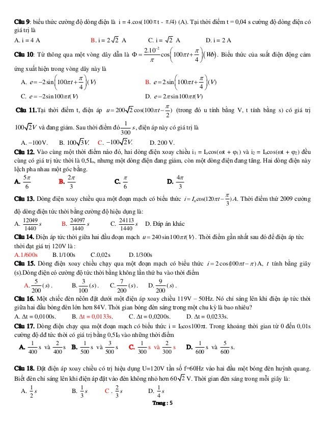 Câu 9: biểu thức cường độ dòng điện là i = 4.cos(100  t -  /4) (A). Tại thời điểm t = 0,04 s cường độ dòng điện có giá t...