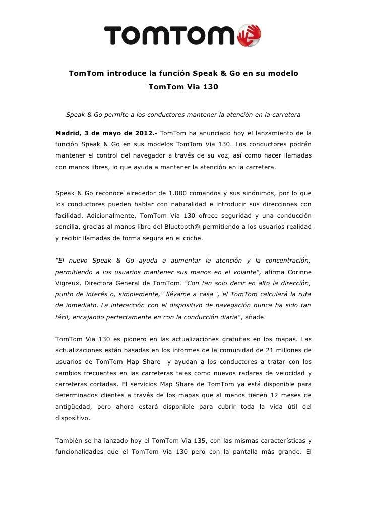 TomTom introduce la función Speak & Go en su modelo                              TomTom Via 130   Speak & Go permite a los...