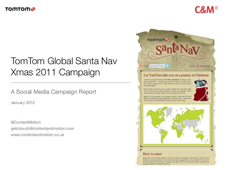TomTom Global Santa NavXmas 2011 CampaignA Social Media Campaign ReportJanuary 2012@ContentMotiongetintouch@contentandmoti...
