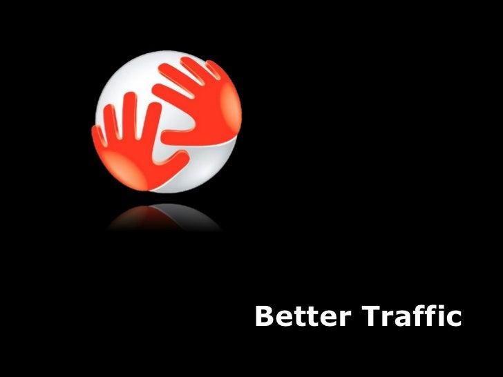 Better Traffic Better Traffic