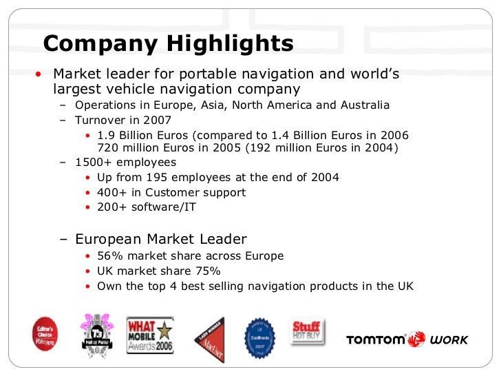 Company Highlights <ul><li>Market leader for portable navigation and world's largest vehicle navigation company   </li></u...