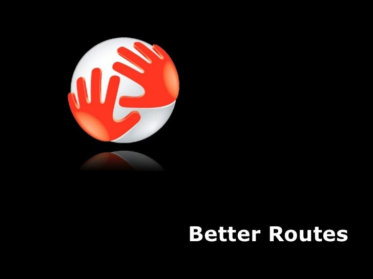 Better Routs Better Routes