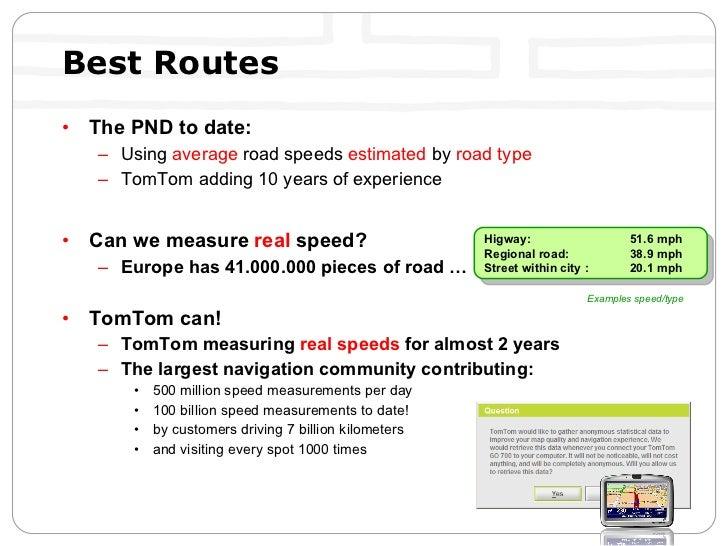 Best Routes <ul><li>The PND to date: </li></ul><ul><ul><li>Using  average  road speeds  estimated  by  road type  </li></u...