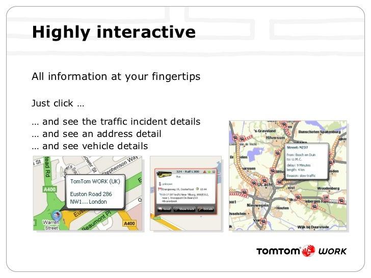 Highly interactive <ul><li>All information at your fingertips </li></ul><ul><li>Just click … </li></ul><ul><li>…  and see ...