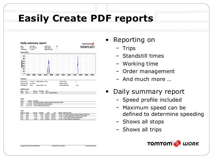 Easily Create PDF reports <ul><li>Reporting on </li></ul><ul><ul><li>Trips </li></ul></ul><ul><ul><li>Standstill times </l...