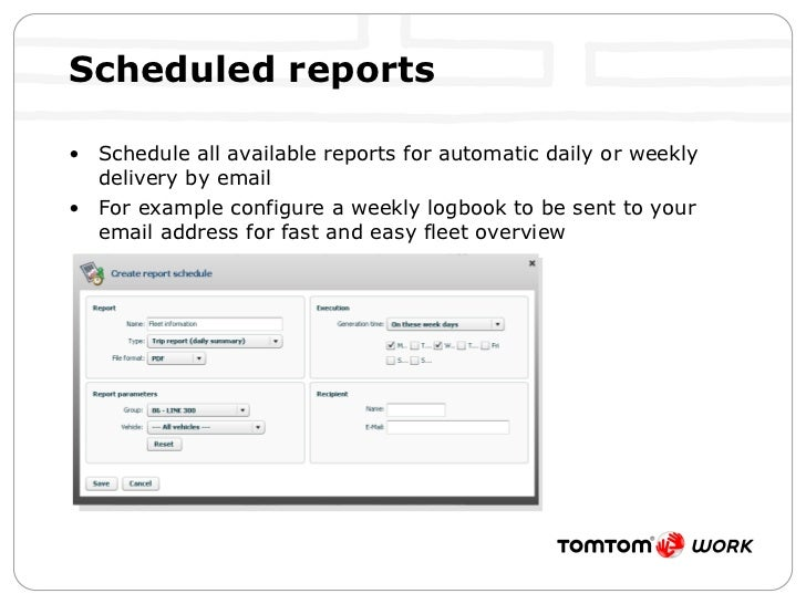 Scheduled reports <ul><li>Schedule all available reports for automatic daily or weekly delivery by email </li></ul><ul><li...