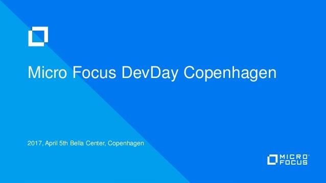 DevDay Copenhagen - Micro Focus overview and introduction