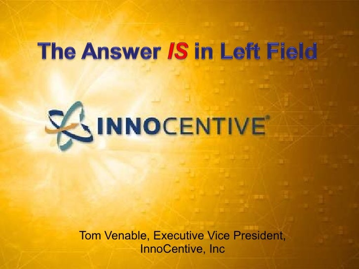 Tom Venable, Executive Vice President, InnoCentive, Inc