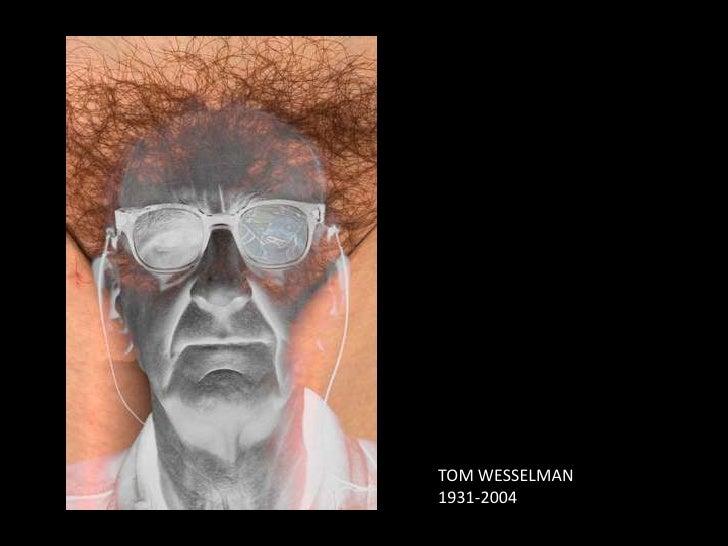 TOM WESSELMAN<br />1931-2004<br />