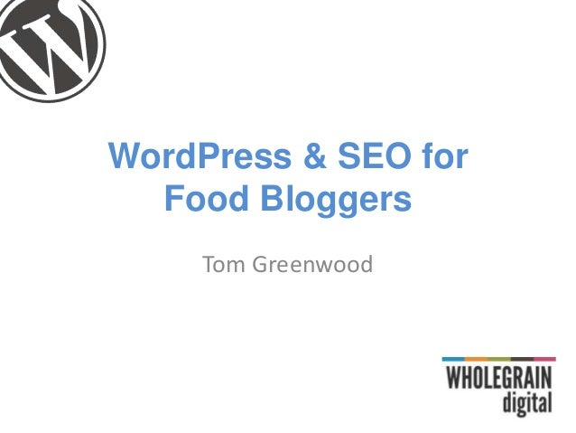 WordPress & SEO forFood BloggersTom Greenwood