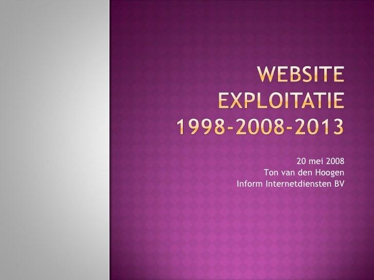 20 mei 2008 Ton van den Hoogen Inform Internetdiensten BV