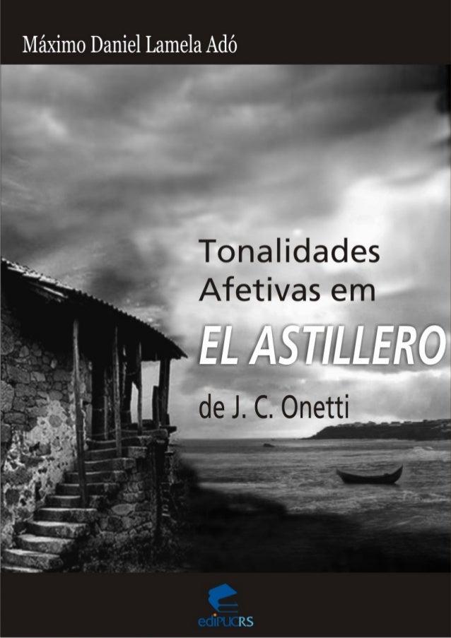 TONALIDADES AFETIVAS EM EL ASTILLERO, de J. C. Onetti