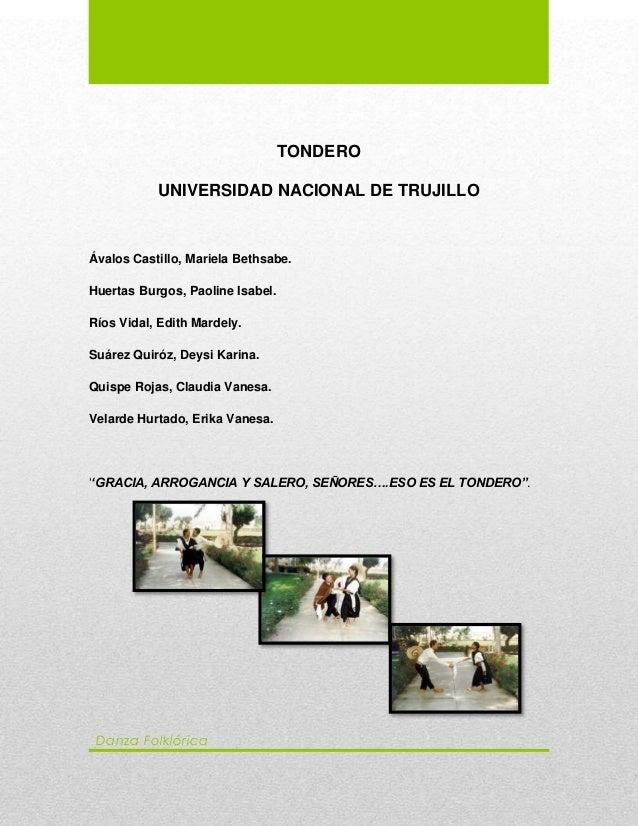TONDERO UNIVERSIDAD NACIONAL DE TRUJILLO Ávalos Castillo, Mariela Bethsabe. Huertas Burgos, Paoline Isabel. Ríos Vidal, Ed...