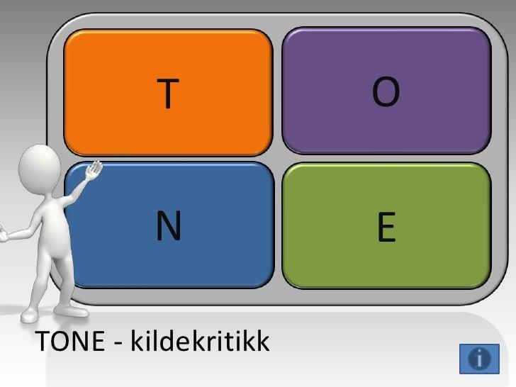 T            O         N            ETONE - kildekritikk