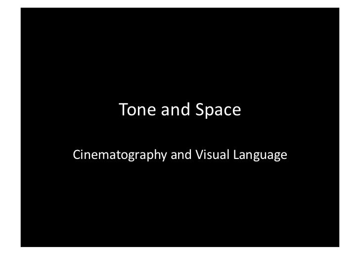 Tone and Space  Cinematography and Visual Language
