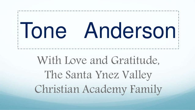 Tone Anderson With Love and Gratitude, The Santa Ynez Valley Christian Academy Family