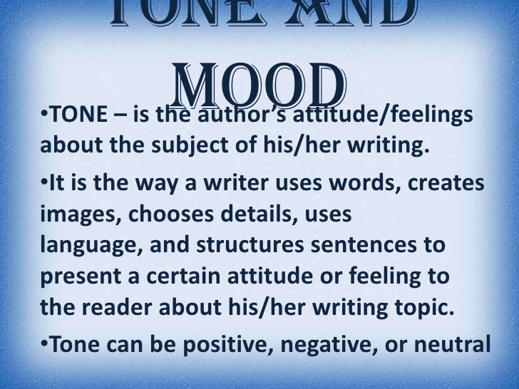 kinds of tone in an essay The tone and mood words listed below are also  positive tone words  i'm in 8th grade writing an essay about tone and mood and i found this very helpful.