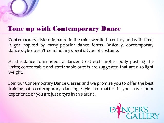 Contemporary style originated in the mid-twentieth century and with time; it got inspired by many popular dance forms. Bas...