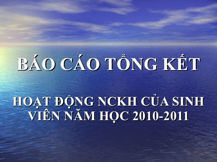 BÁO CÁO TỔNG KẾTHOẠT ĐỘNG NCKH CỦA SINH VIÊN NĂM HỌC 2010-2011