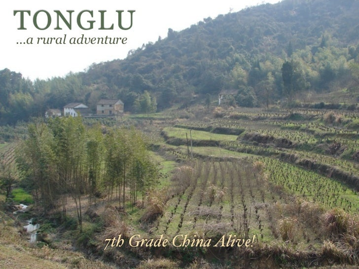 TONGLU...a rural adventure               7th Grade China Alive!