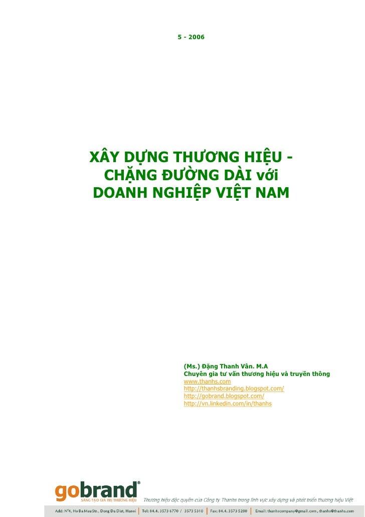 5 - 2006     XÂY DỰNG THƯƠNG HIỆU -  CHẶNG ĐƯỜNG DÀI với DOANH NGHIỆP VIỆT NAM               (Ms.) Đặng Thanh Vân. M.A    ...
