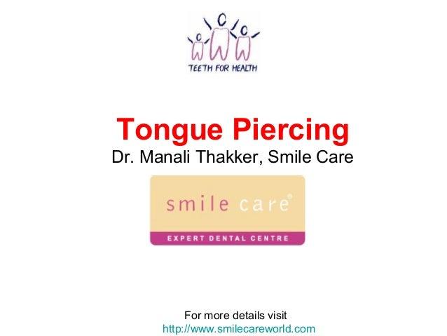 Tongue Piercing Dr. Manali Thakker, Smile Care For more details visit http://www.smilecareworld.com