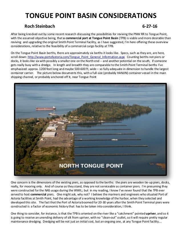 TONGUE POINT BASIN CONSIDERATIONS Roch Steinbach 6-27-16 After being knocked out by some recent research discussing the po...
