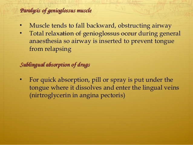 ParalysisofgenioglossusmuscleParalysisofgenioglossusmuscle • Muscle tends to fall backward, obstructing airway • Tot...