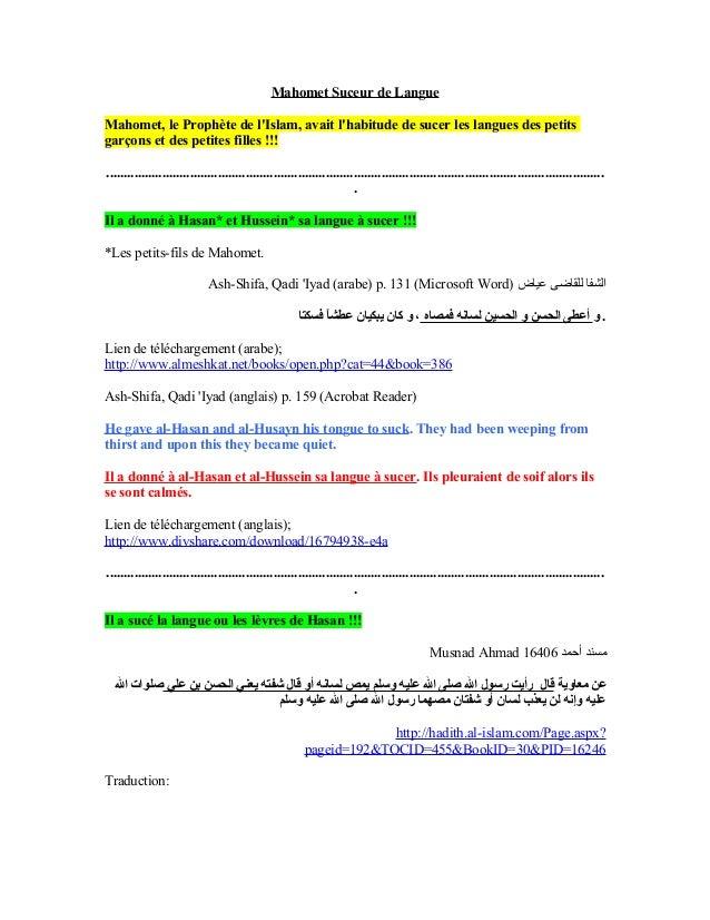 Mahomet Suceur de LangueMahomet, le Prophète de lIslam, avait lhabitude de sucer les langues des petitsgarçons et des peti...
