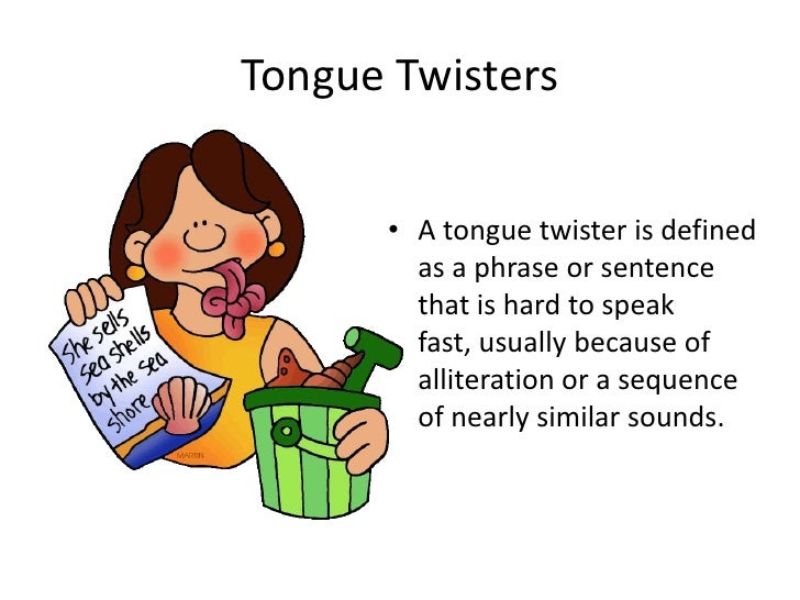 Tongue twisters.