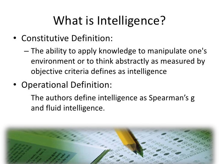 extended definition essay intelligence We lose too many talented people by defining intelligence through exams that are wholly inadequate and constricting, says headmaster peter tait.