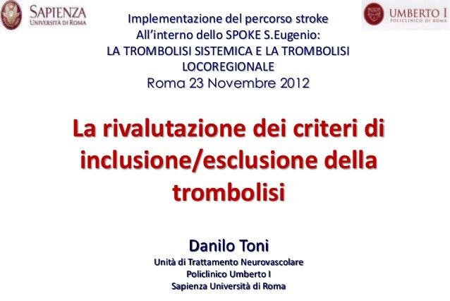 Implementazione del percorso stroke        All'interno dello SPOKE S.Eugenio:   LA TROMBOLISI SISTEMICA E LA TROMBOLISI   ...