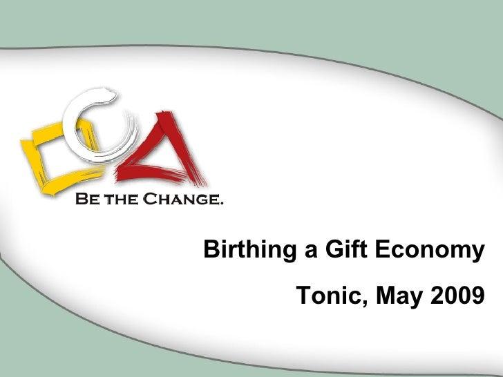 Birthing a Gift Economy Tonic, May 2009
