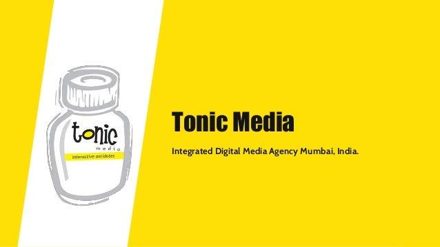 Tonic Media Integrated Digital Media Agency Mumbai, India.