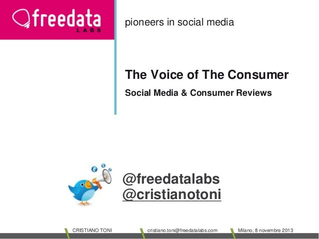 pioneers in social media  The Voice of The Consumer Social Media & Consumer Reviews  @freedatalabs @cristianotoni CRISTIAN...