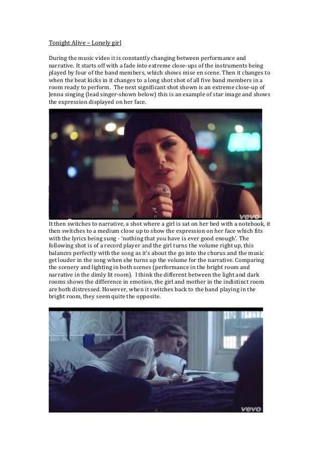 Tonight Alive – Lonely girl During the music video it is constantly changing between performance and narrative. It starts ...