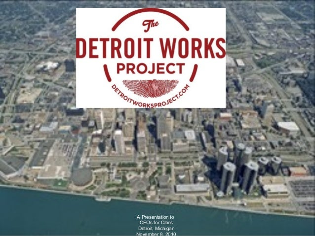 A Presentation to CEOs for Cities Detroit, Michigan