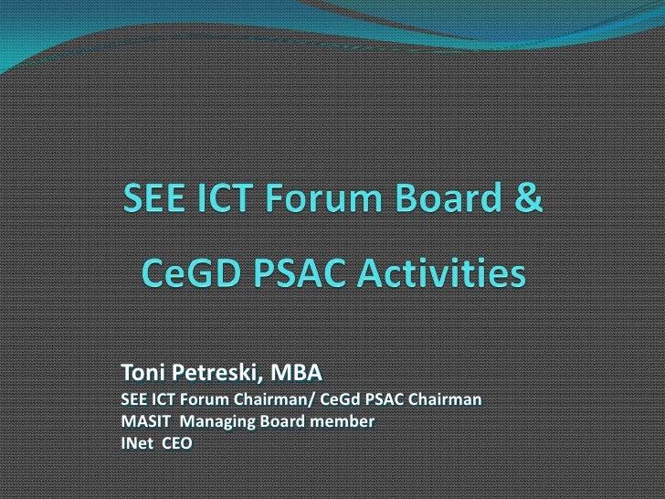 Toni Petreski, MBA SEE ICT Forum Chairman/ CeGd PSAC Chairman MASIT Managing Board member INet CEO