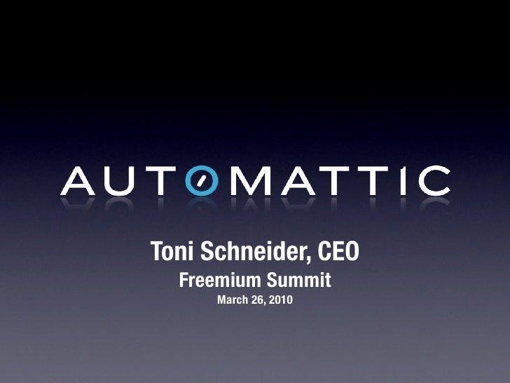 Toni Schneider, CEO   Freemium Summit       March 26, 2010