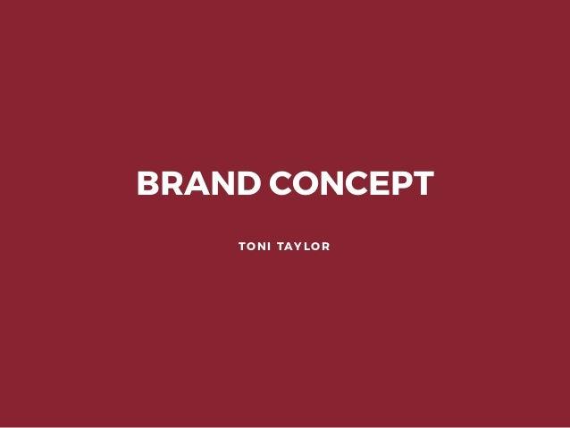 BRAND CONCEPT TONI TAYLOR