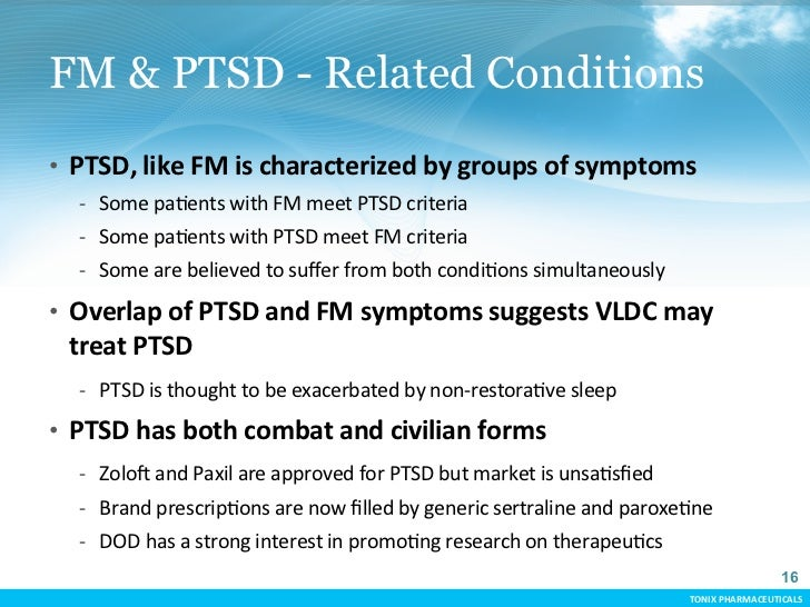 FM & PTSD - Related Conditions     • PTSD, like FM is characterized by groups of symptoms             -...