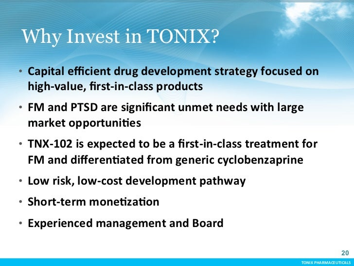 Why Invest in TONIX?   • Capital efficient drug development strategy focused on         high-‐value, first-...