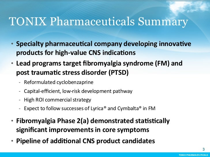 TONIX Pharmaceuticals Summary       • Specialty pharmaceuCcal company developing innovaCve       products f...